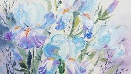 Картина маслом цветы ′Голубые ирисы′, мастихин