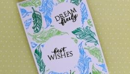 Открытка ′Мечтай свободно′