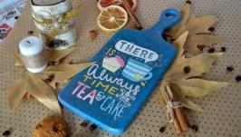 Обробна дощечка ′Час для чаю...′