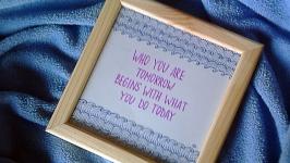 Панно ′Who u r tomorrow begins with what u do today′