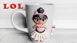 Кружка в подарок девочке с кукла LOL из полимерной глины