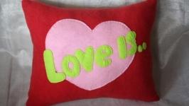 Подушечка Love is...
